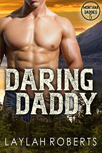 Daring Daddy (Montana Daddies Book 5)  Laylah Roberts
