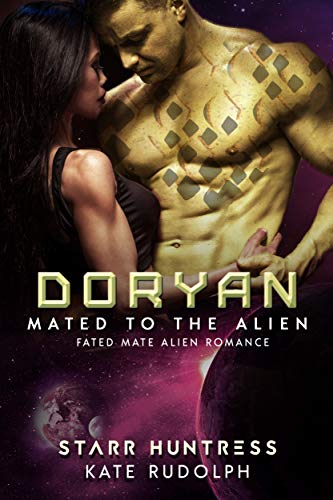 Doryan: Fated Mate Alien Romance (Mated to the Alien Book 9)  Kate Rudolph and Starr Huntress