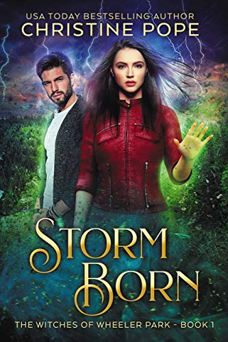 Storm Born (The Witches of Wheeler Park Book 1)  Christine Pope