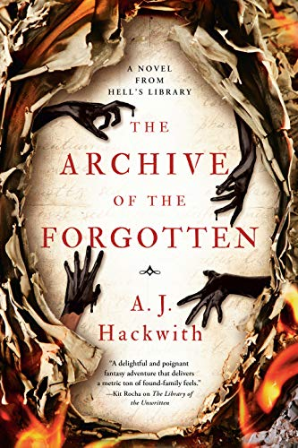 The Archive of the Forgotten (A Novel from Hell's Library Book 2) A. J. Hackwith