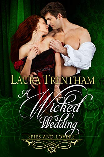A Wicked Wedding (Spies and Lovers Book 5)  Laura Trentham