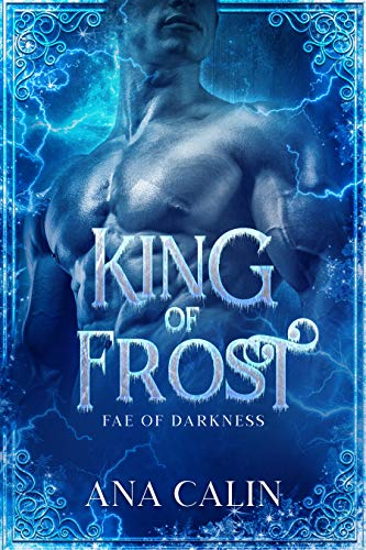King of Frost (Fae of Darkness Book 2) Ana Calin