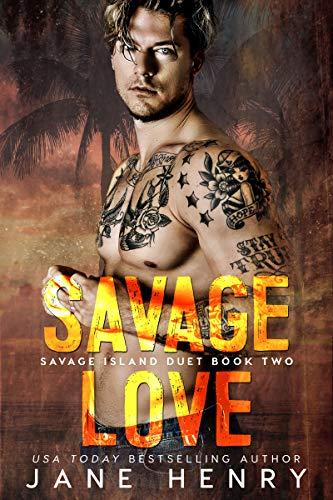 Savage Love: A Dark Romance (Savage Island Book 2)  Jane Henry