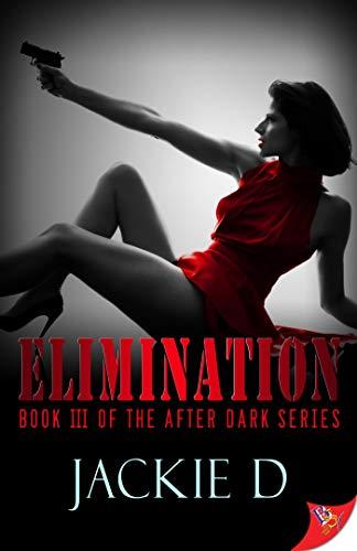 Elimination (After Dark Series Book 3)  Jackie D