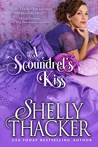 A Scoundrel's Kiss (Escape with a Scoundrel Series Book 4)  Shelly Thacker
