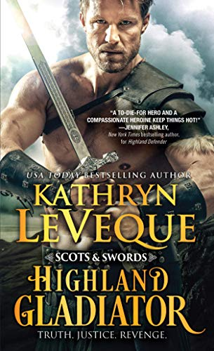 Highland Gladiator (Scots and Swords Book 1) Kathryn Le Veque