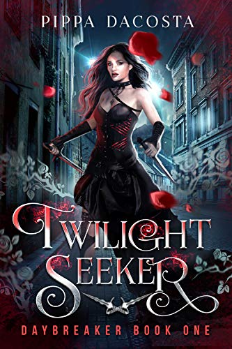 Twilight Seeker: A gothic urban fantasy (Daybreaker Book 1)  Pippa DaCosta