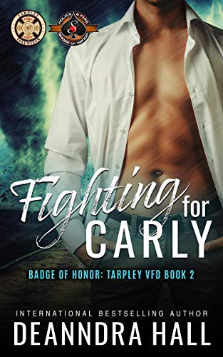 Fighting For Carly (Police and Fire: Operation Alpha) (Tarpley VFD Book 2) Deanndra Hall and Operation Alpha