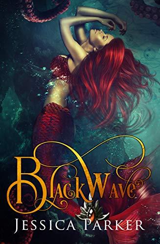 Black Wave: Mermaids of Eventyr  Jessica Parker