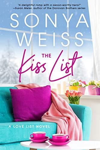 The Kiss List (Love List Book 1) Sonya Weiss