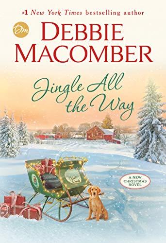 Jingle All the Way: A Novel Debbie Macomber