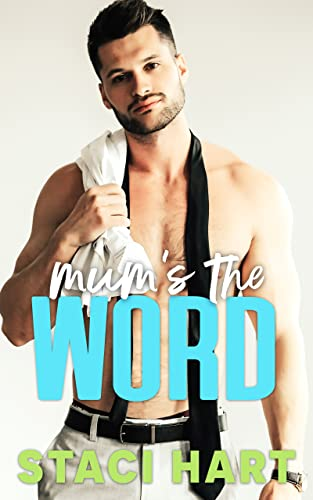 Mum's The Word: A forbidden romance inspired by Jane Austen's Pride and Prejudice (The Bennet Brothers Book 3) Staci Hart