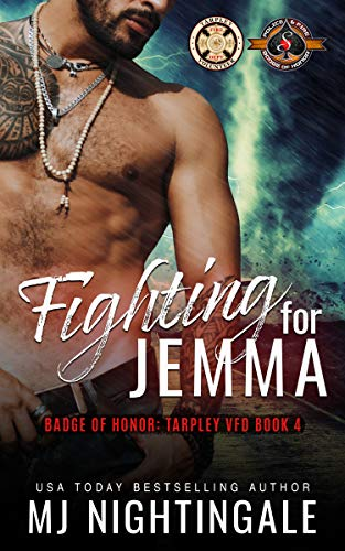 Fighting For Jemma (Police and Fire: Operation Alpha) (Tarpley VFD Book 4)  MJ Nightingale and Operation Alpha