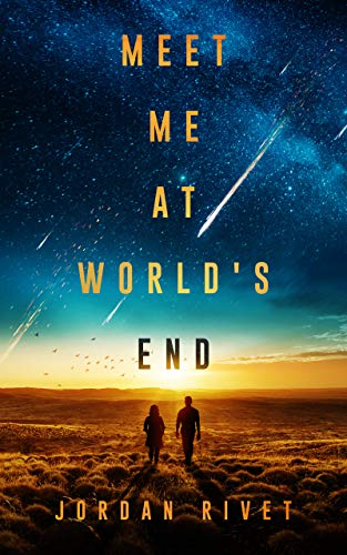 Meet Me at World's End (Bunker Book 2)  Jordan Rivet