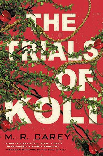 The Trials of Koli (The Rampart Trilogy Book 2) M. R. Carey