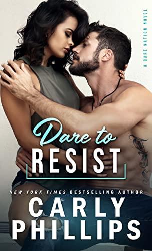 Dare To Resist (Dare Nation Book 1) Carly Phillips