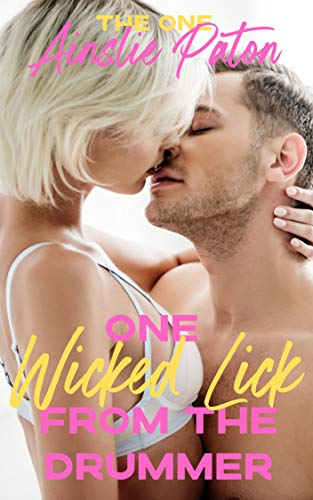 One Wicked Lick from the Drummer (The One Book 3) Ainslie Paton