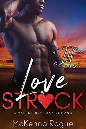 Love Struck: A Friends to Lovers Romance (Love Demands a Holiday Book 11) McKenna Rogue