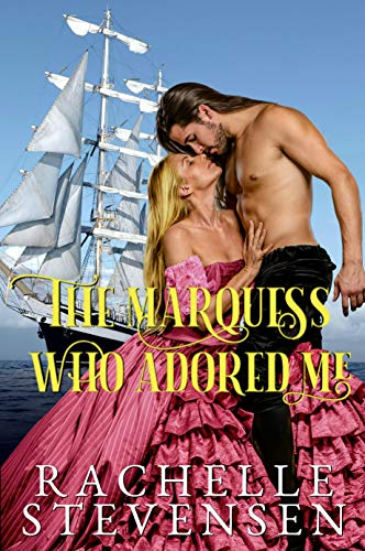 The Marquess who Adored Me (The Men who Revered Us Book 2) Rachelle Stevensen
