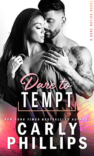 Dare To Tempt (Dare Nation Book 2) Carly Phillips