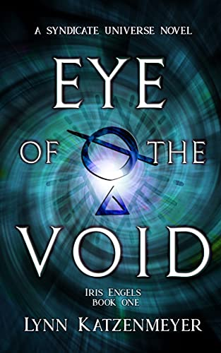 Eye of the Void (Syndicate Universe Book 1)   Lynn Katzenmeyer