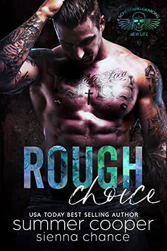 Rough Choice (Screaming Demons MC Book 3)  Summer Cooper and Sienna Chance