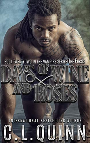 Days of Wine and Roses (The Firsts Book 22)  C.L. Quinn