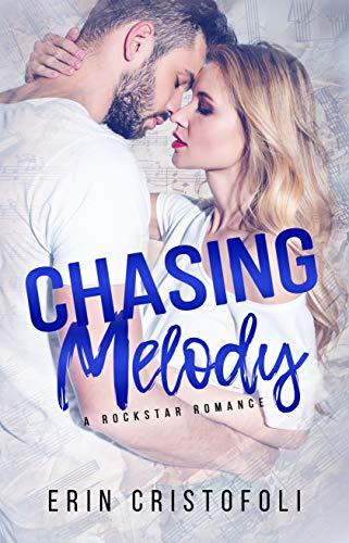 Chasing Melody  Erin Cristofoli
