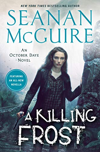 A Killing Frost (October Daye Book 14) Seanan McGuire