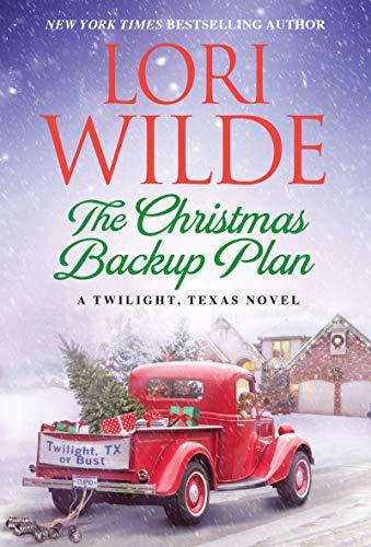 The Christmas Backup Plan (Twilight, Texas) Lori Wilde