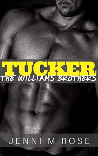 Tucker: The Williams Brothers Jenni M Rose