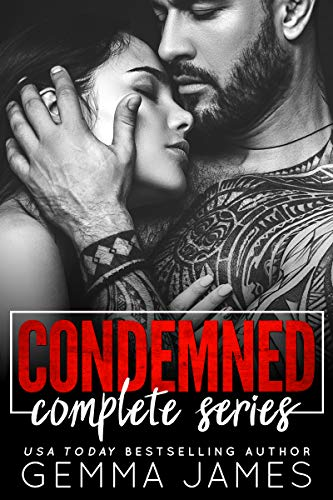 Condemned Complete Series: A Dark Romance  Gemma James