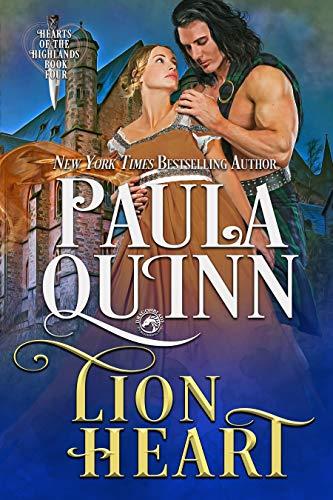 Lion Heart (Hearts of the Highlands Book 4)  Paula Quinn