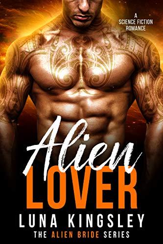 Alien Lover (A Science Fiction Alien Warrior Romance) (The Alien Bride Series Book 3)  Luna Kingsley
