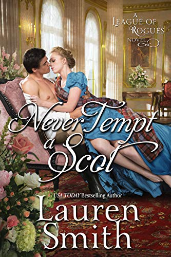 Never Tempt a Scot (The League of Rogues Book 12)  Lauren Smith