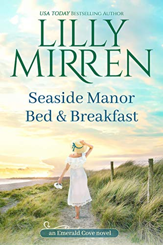Seaside Manor Bed and Breakfast (Emerald Cove Book 2)  Lilly Mirren
