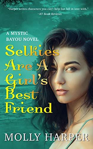 Selkies Are a Girl's Best Friend (Mystic Bayou Book 4)  Molly Harper
