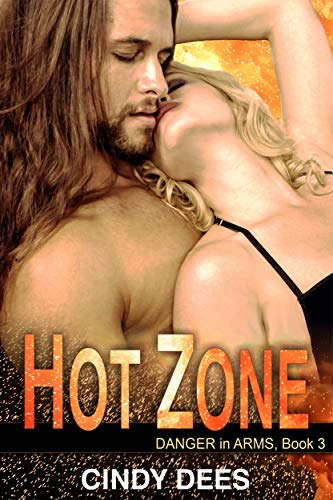 Hot Zone (Danger in Arms, Book 3): Romantic Suspense  Cindy Dees