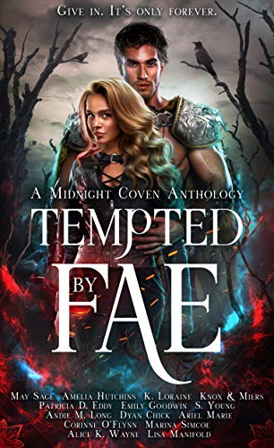 Tempted by Fae: A Midnight Coven Anthology May Sage , Amelia Hutchins , et al.