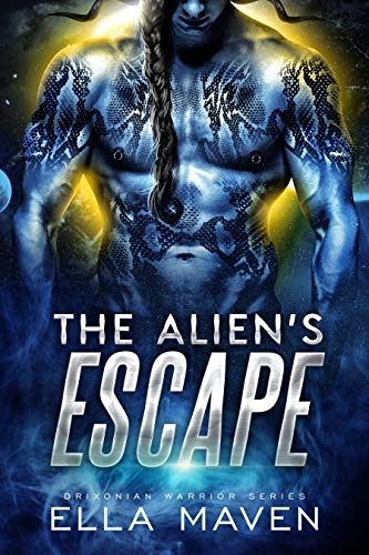 The Alien's Escape: A SciFi Alien Warrior Romance (Drixonian Warriors Book 2)  Ella Maven