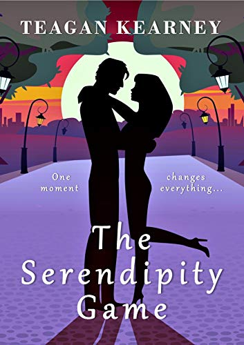 The Serendipity Game: A Romantic Comedy Teagan Kearney
