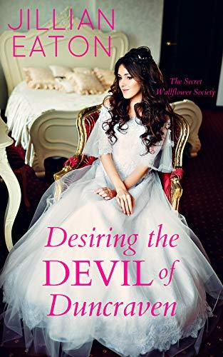 Desiring the Devil of Duncraven (Secret Wallflower Society Book 3)  Jillian Eaton
