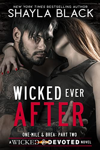Wicked Ever After (One-Mile and Brea, Part Two) (Wicked & Devoted Book 2)  Shayla Black