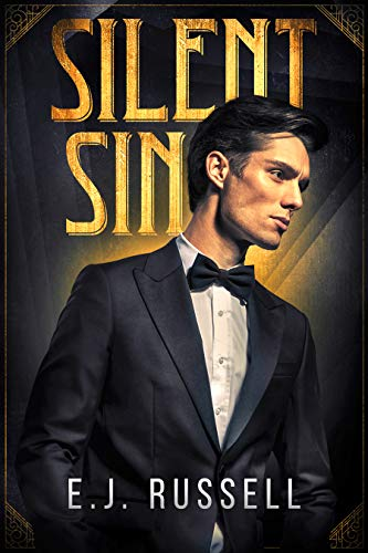 Silent Sin: A novel of early Hollywood  E.J. Russell