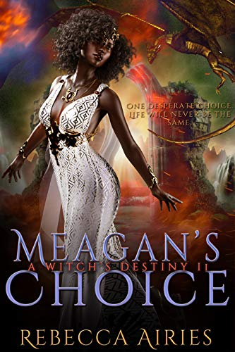 Meagan's Choice (Witch's Destiny Book 2)  Rebecca Airies