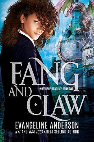 Fang and Claw: Nocturne Academy Book 2: Nocturne Academy paranormal romance series Evangeline Anderson, Reese Dante, et al.