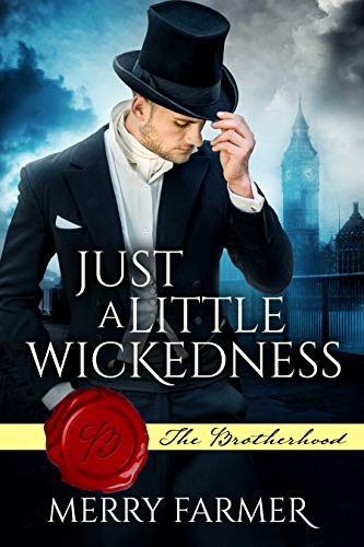 Just a Little Wickedness (The Brotherhood Book 1)  Merry Farmer