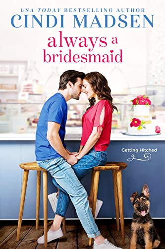 Always a Bridesmaid (Getting Hitched in Dixie Book 2) Cindi Madsen