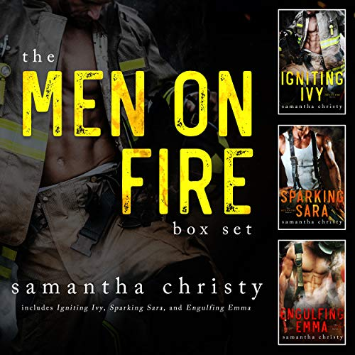 The Men On Fire: A Complete Romance Series (3-Book Box Set)  Samantha Christy