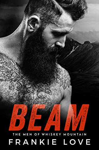 BEAM (The Men of Whiskey Mountain Book 3)  Frankie Love